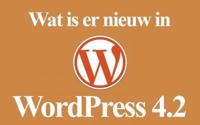 WordPress 4.2 wat is nieuw