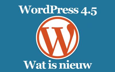 WordPress 4.5 komt er aan, wat is nieuw