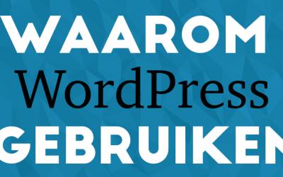 Waarom je WordPress moet gebruiken voor je zakelijke website